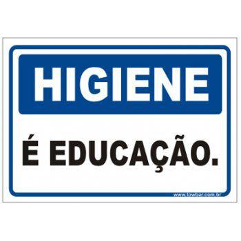 Higiene é educação  - Towbar Sinalização de Segurança