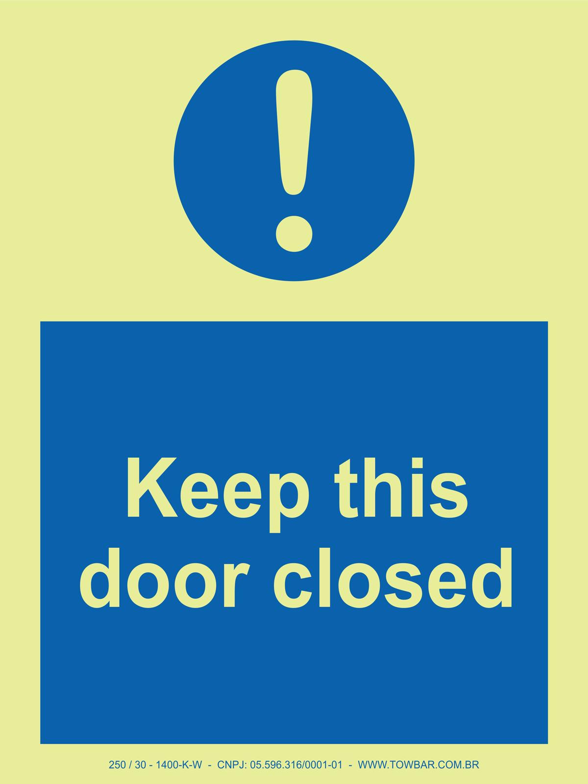 Keep this door closed  - Towbar Sinalização de Segurança