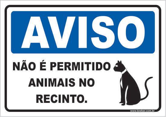 Não é Permitido Animais No Recinto  - Towbar Sinalização de Segurança