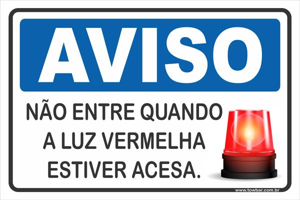Não Entre Quando a Luz Vermelha Estiver Acesa.  - Towbar Sinalização de Segurança