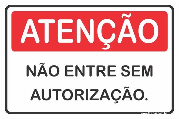 Não Entre Sem Autorização.  - Towbar Sinalização de Segurança