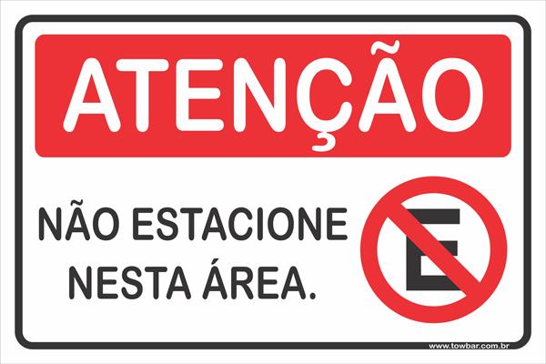 Não Estacione Nesta Área.  - Towbar Sinalização de Segurança