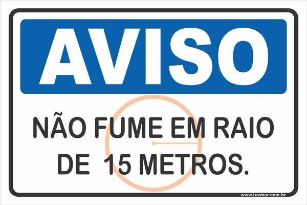 Não Fume Em Raio de 15 Metros  - Towbar Sinalização de Segurança