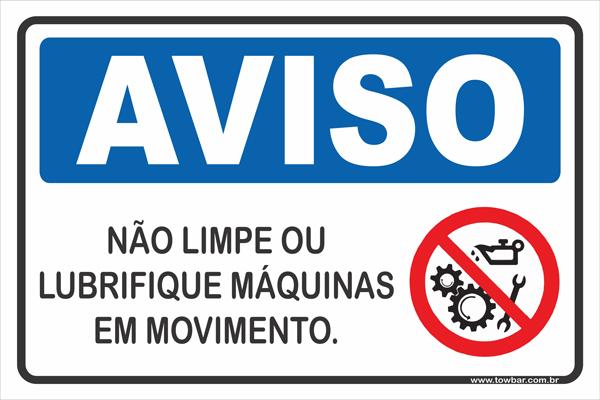 Não Limpe ou Lubrifique Máquinas Em Movimento.  - Towbar Sinalização de Segurança