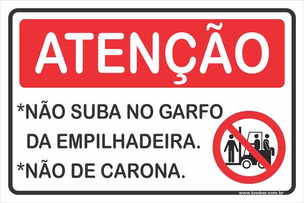 Não suba no garfo da empilhadeira, não dê carona  - Towbar Sinalização de Segurança