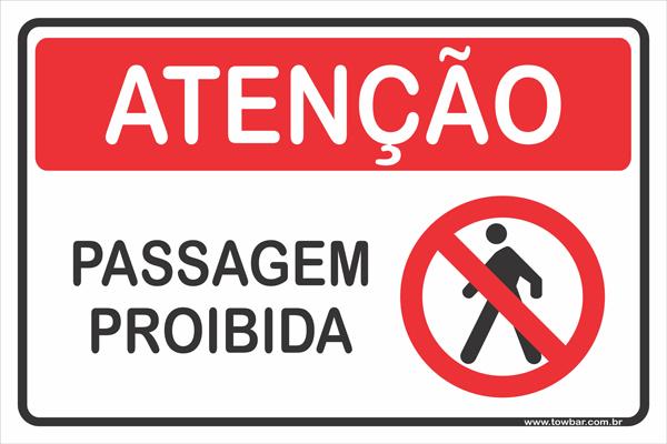 Passagem Proibida (privado)  - Towbar Sinalização de Segurança