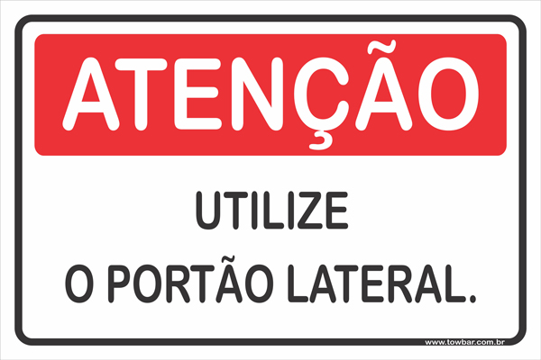 Pedestre Utilize o Portão Lateral.  - Towbar Sinalização de Segurança