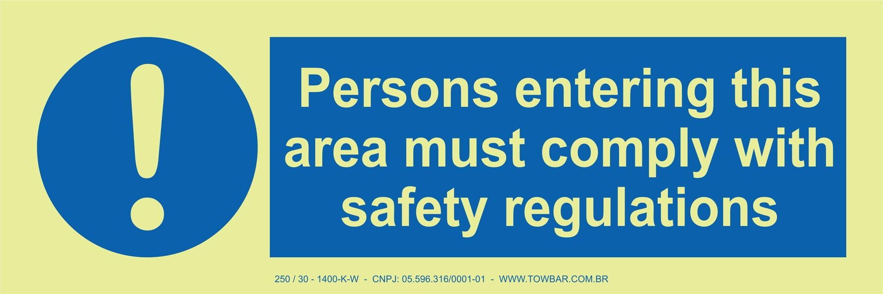 Persons Intering This Area Must Comply With Safety Regulations   - Towbar Sinalização de Segurança