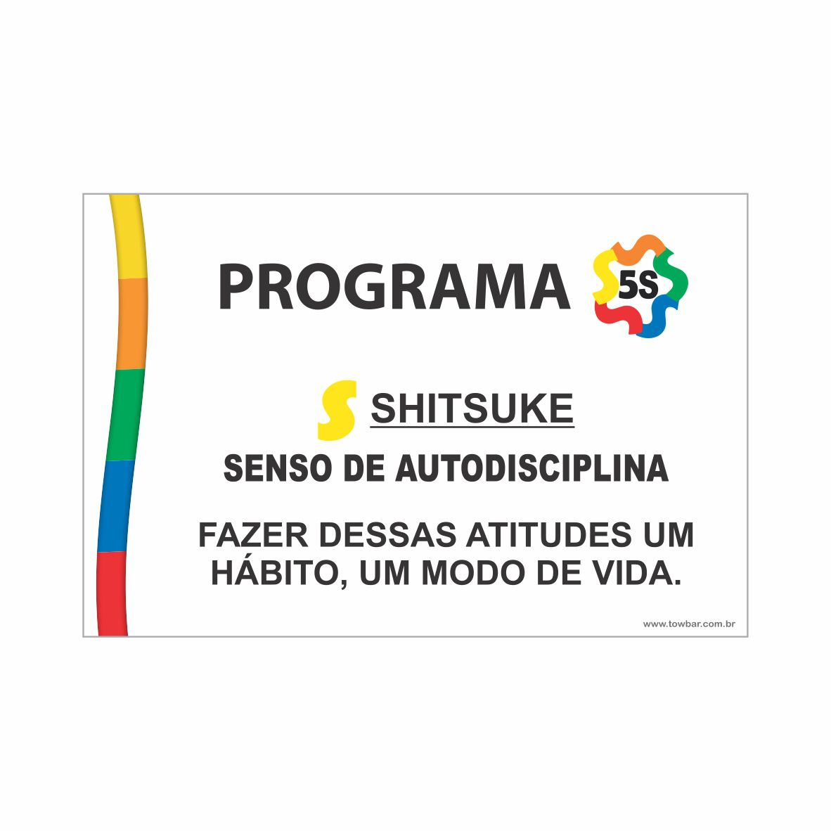 Programa 5S - Shitsuke  - Towbar Sinalização de Segurança
