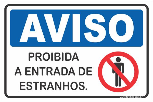 Proibido a entrada de estranhos  - Towbar Sinalização de Segurança