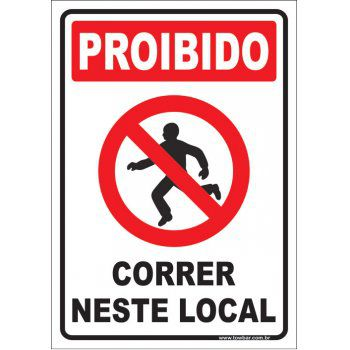 Proibido correr neste local  - Towbar Sinalização de Segurança