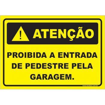Proibido entrada de pedestres pela garagem  - Towbar Sinalização de Segurança