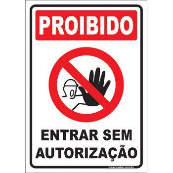 Proibido entrar sem autorização  - Towbar Sinalização de Segurança