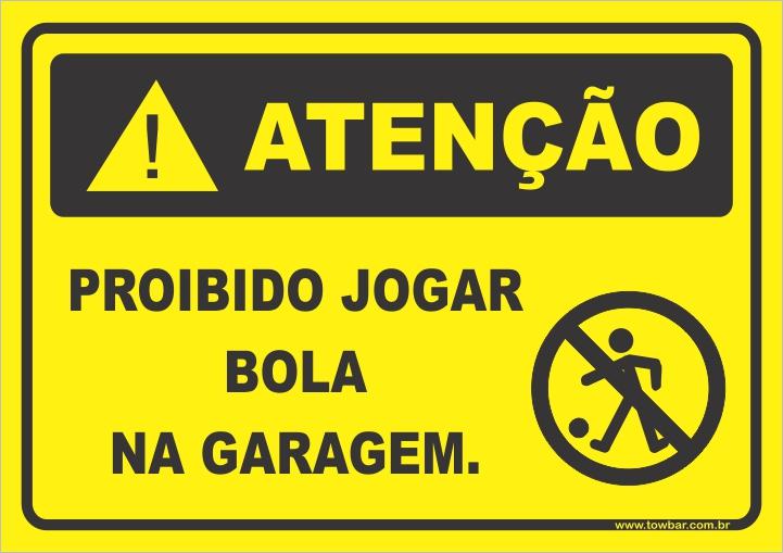 Proibido jogar bola na garagem  - Towbar Sinalização de Segurança