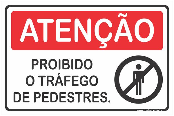 Proibido o Tráfego de Pedestres  - Towbar Sinalização de Segurança