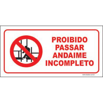 Proibido passar andaime incompleto  - Towbar Sinalização de Segurança
