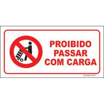 Proibido passar com carga  - Towbar Sinalização de Segurança