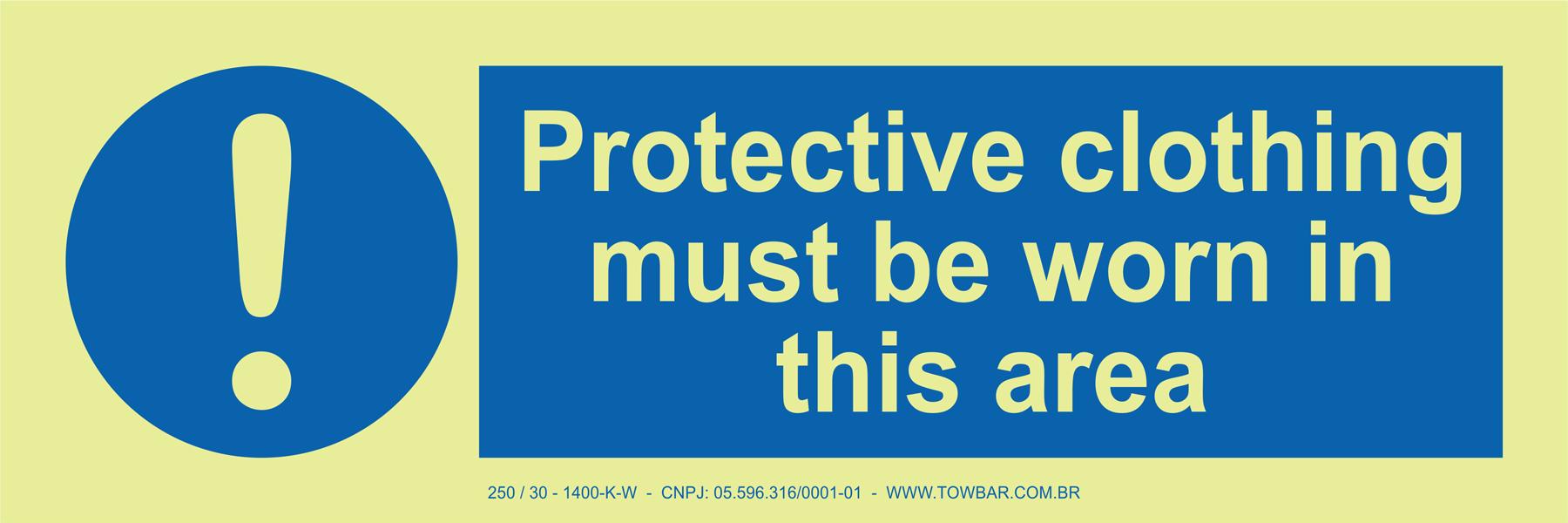Protective Clothing Must be Worn in This Area  - Towbar Sinalização de Segurança