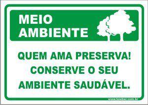 Quem ama preserva! conserve o seu ambiente  - Towbar Sinalização de Segurança