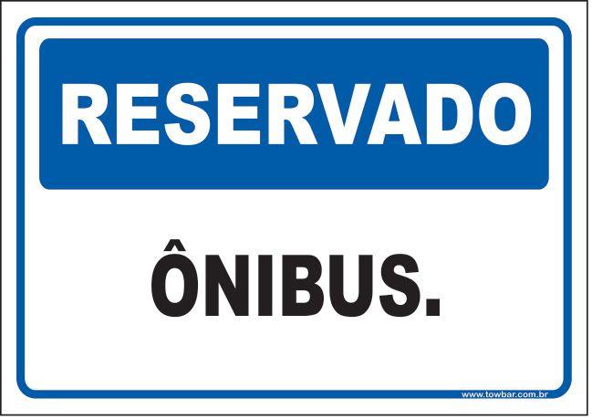 Reservado ônibus  - Towbar Sinalização de Segurança