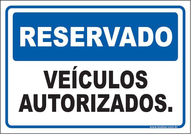 Reservado veículos autorizados  - Towbar Sinalização de Segurança