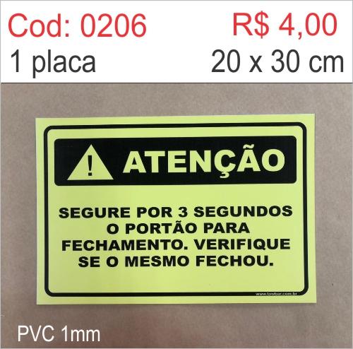 Saldão - Placa Atenção - Segure por 3 Segundos o Portão para Fechamento, Verifique Se o Mesmo Fechou   - Towbar Sinalização de Segurança