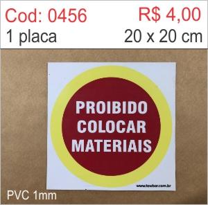 Saldão - Placa Proibido Colocar Materiais  - Towbar Sinalização de Segurança