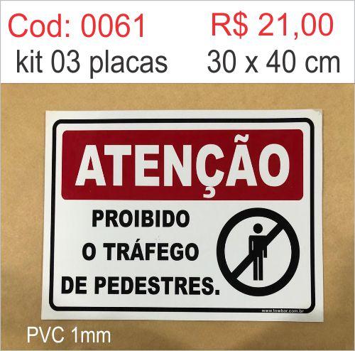 Saldão - Placa Proibido o Tráfego de Pedestres  - Towbar Sinalização de Segurança