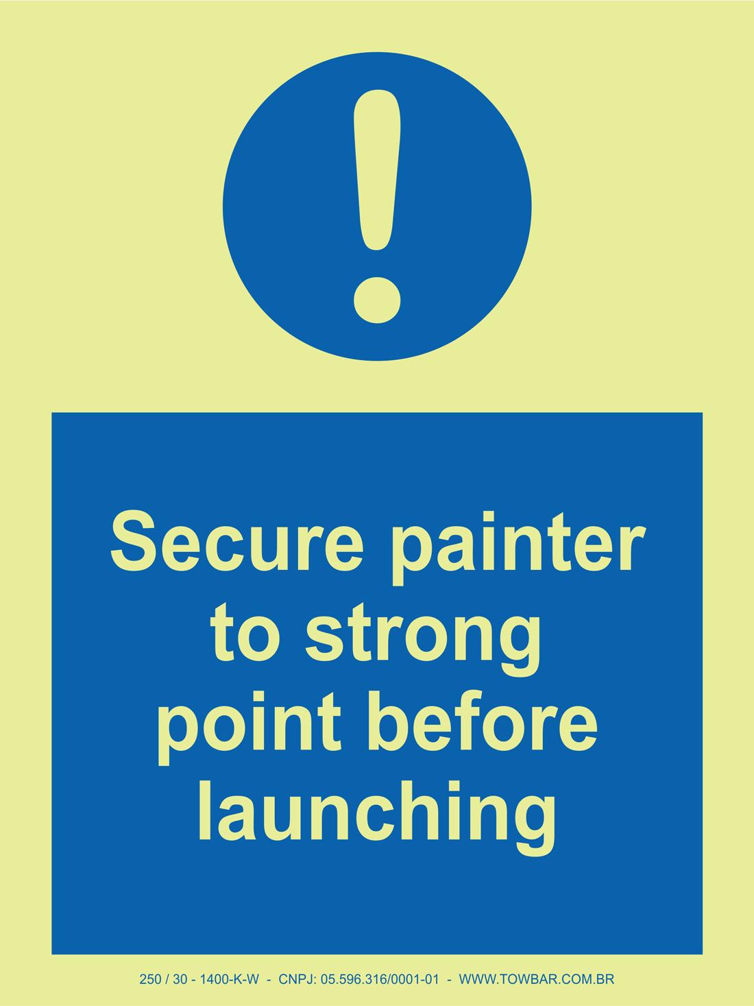Secure painter to strong point before lauching  - Towbar Sinalização de Segurança