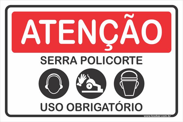 Serra Policorte Uso Obrigatorio  - Towbar Sinalização de Segurança
