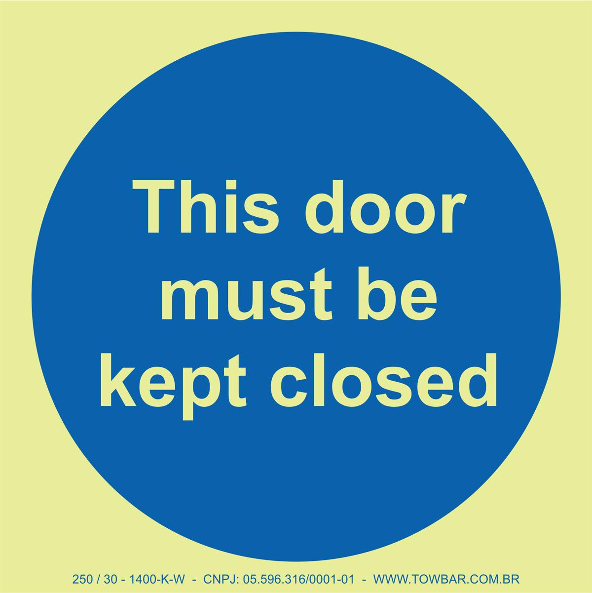 This Door Must be Kept Closed  - Towbar Sinalização de Segurança