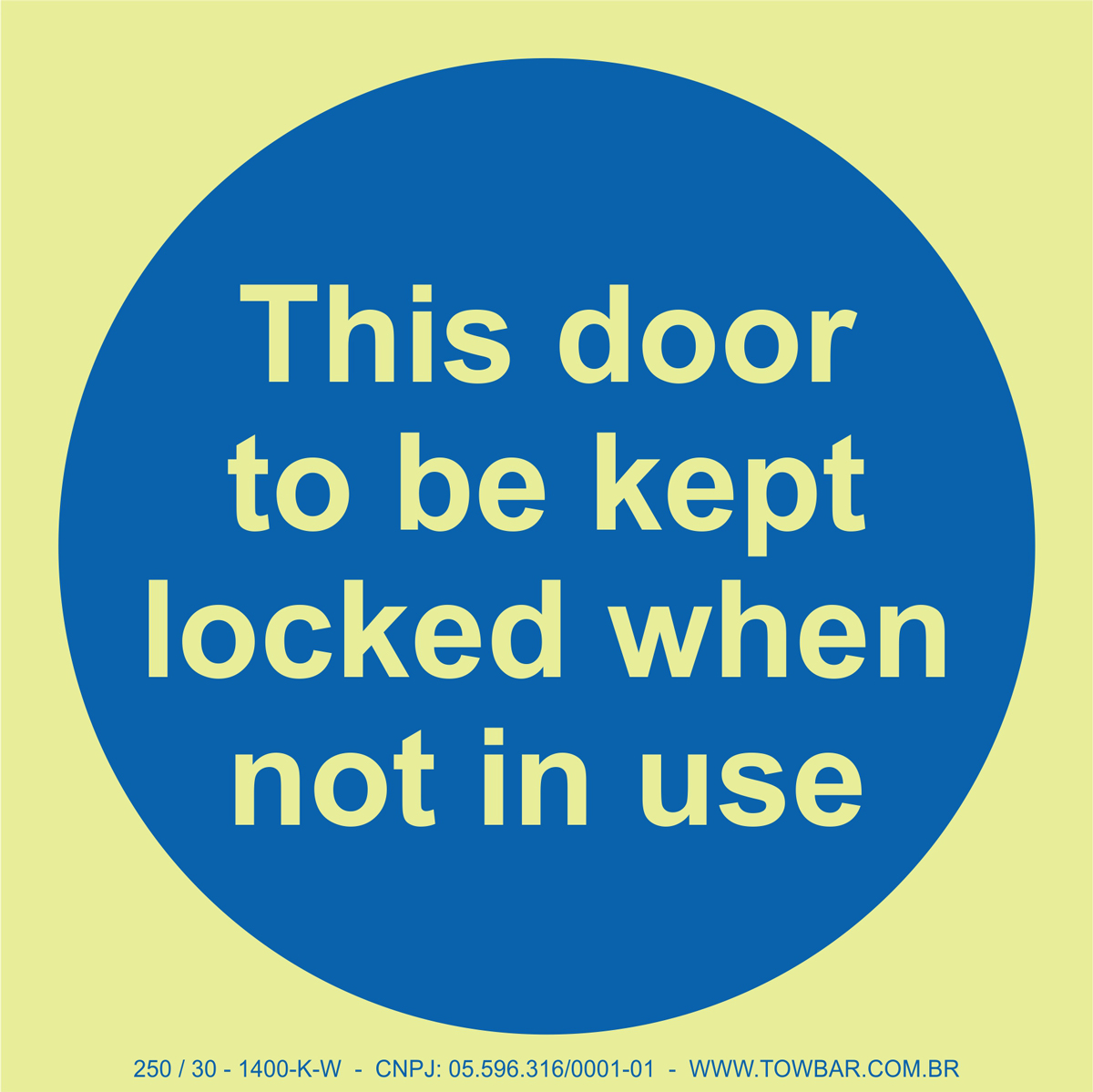 This Door To Be Kept Locked When Not In Use   - Towbar Sinalização de Segurança
