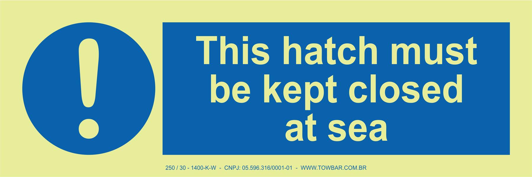 This Hatch Must be Kept Closed at Sea  - Towbar Sinalização de Segurança