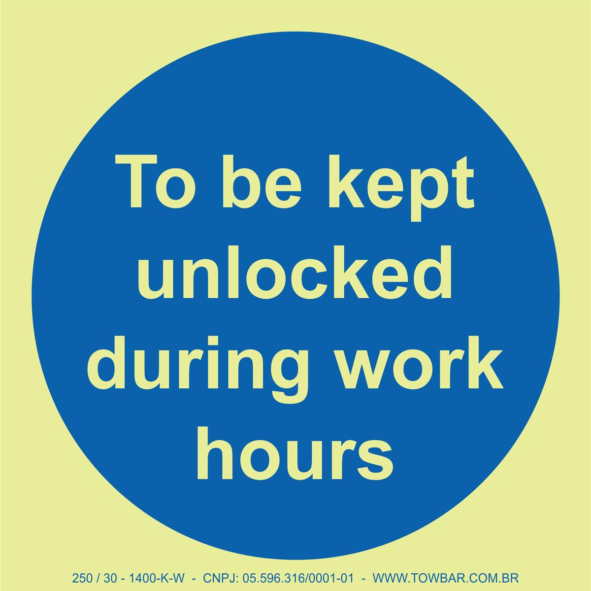 To be Kept Unlocked During Work Hours   - Towbar Sinalização de Segurança
