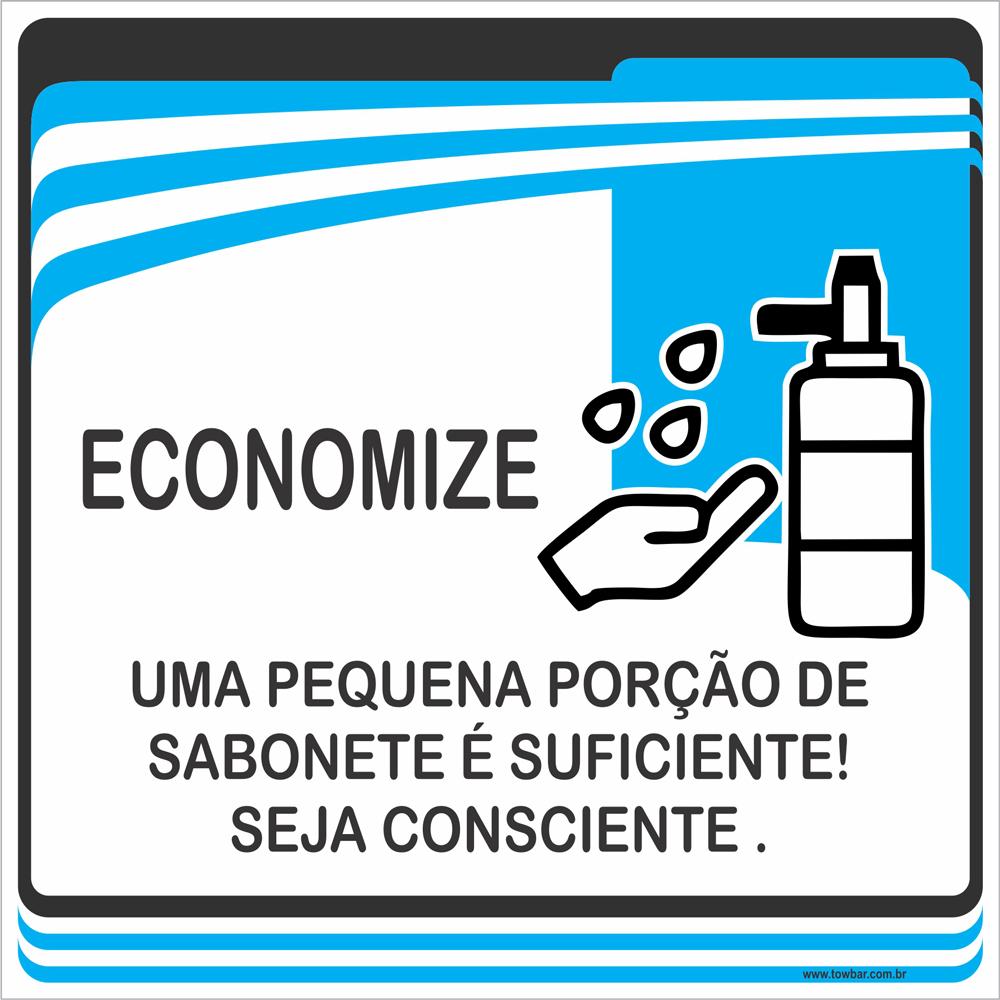 Placa Uma pequena porção de sabonete é suficiente. Seja consciente (15x15cm)  - Towbar Sinalização de Segurança