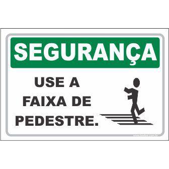 Use a Faixa de Pedestre  - Towbar Sinalização de Segurança