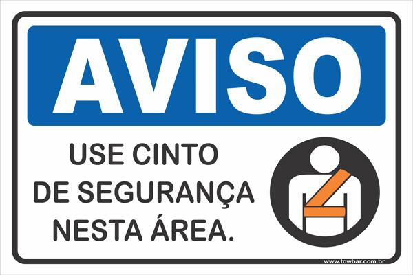 Use Cinto de Segurança Nesta Área  - Towbar Sinalização de Segurança