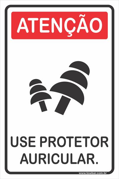 Use Protetor Auricular.  - Towbar Sinalização de Segurança
