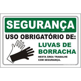 Uso Obrigatório de Luvas Borracha  - Towbar Sinalização de Segurança