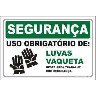 Uso Obrigatório de Luvas Vaqueta  - Towbar Sinalização de Segurança