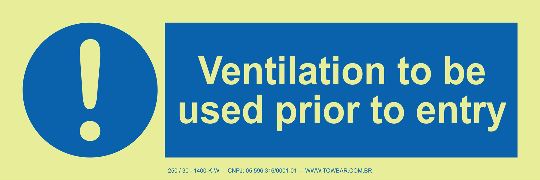 Ventilation to be used prior to entry   - Towbar Sinalização de Segurança