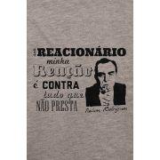 Camiseta - Nelson Rodrigues - Reacionário