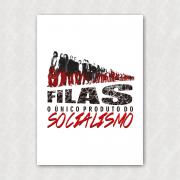 Placa - Filas O Único Produto do Socialismo