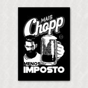 Placa - Mais Chopp Menos Imposto