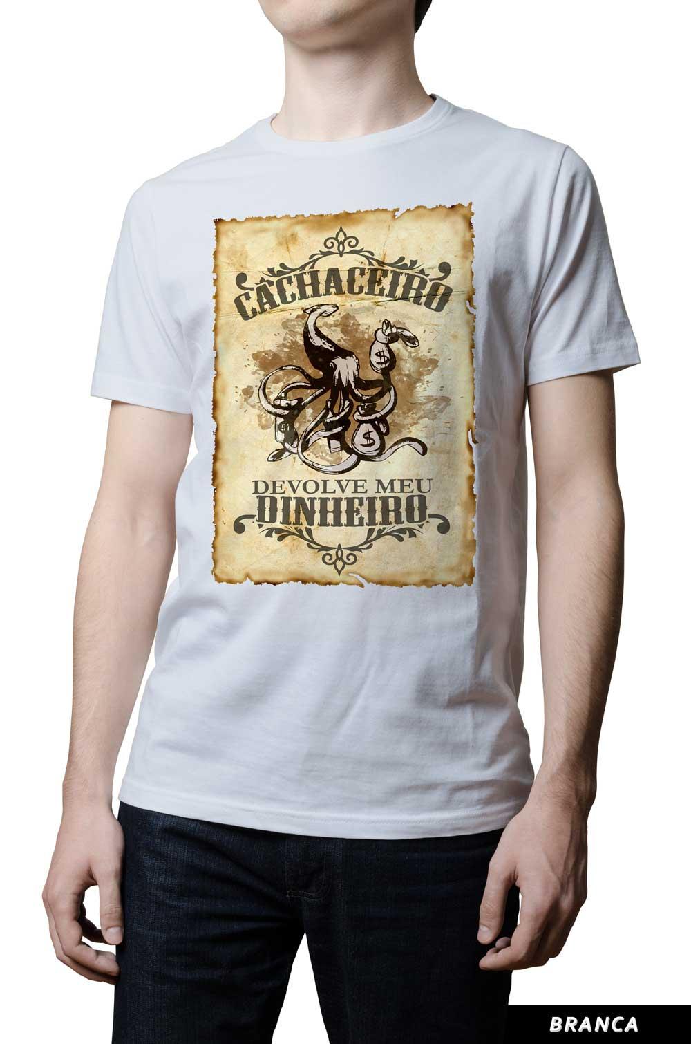 Camiseta - ... Cachaceiro Devolve meu Dinheiro