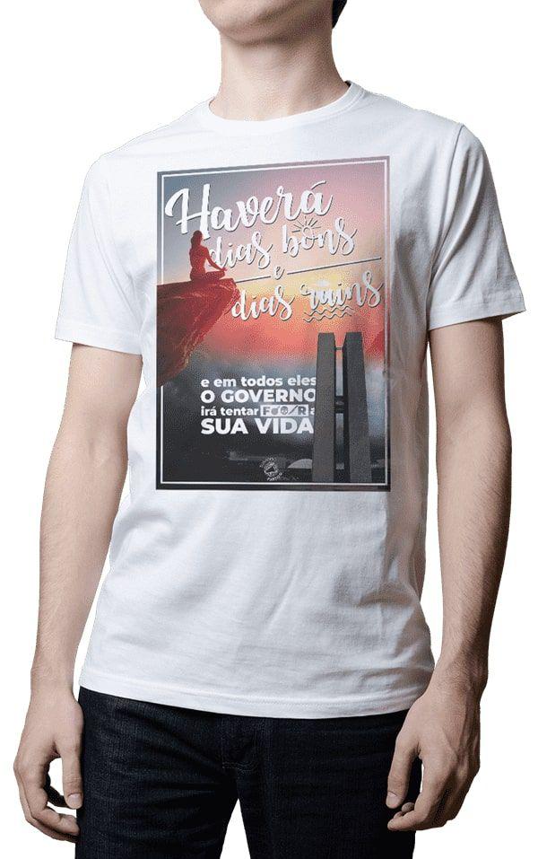 Camiseta - Haverá Dias Bons e Ruins