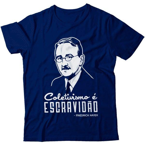 Camiseta - Hayek - Coletivismo é Escravidão