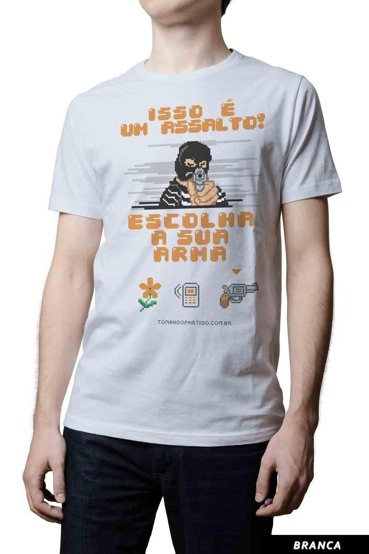 Camiseta  - Isso é um assalto! Escolha sua arma