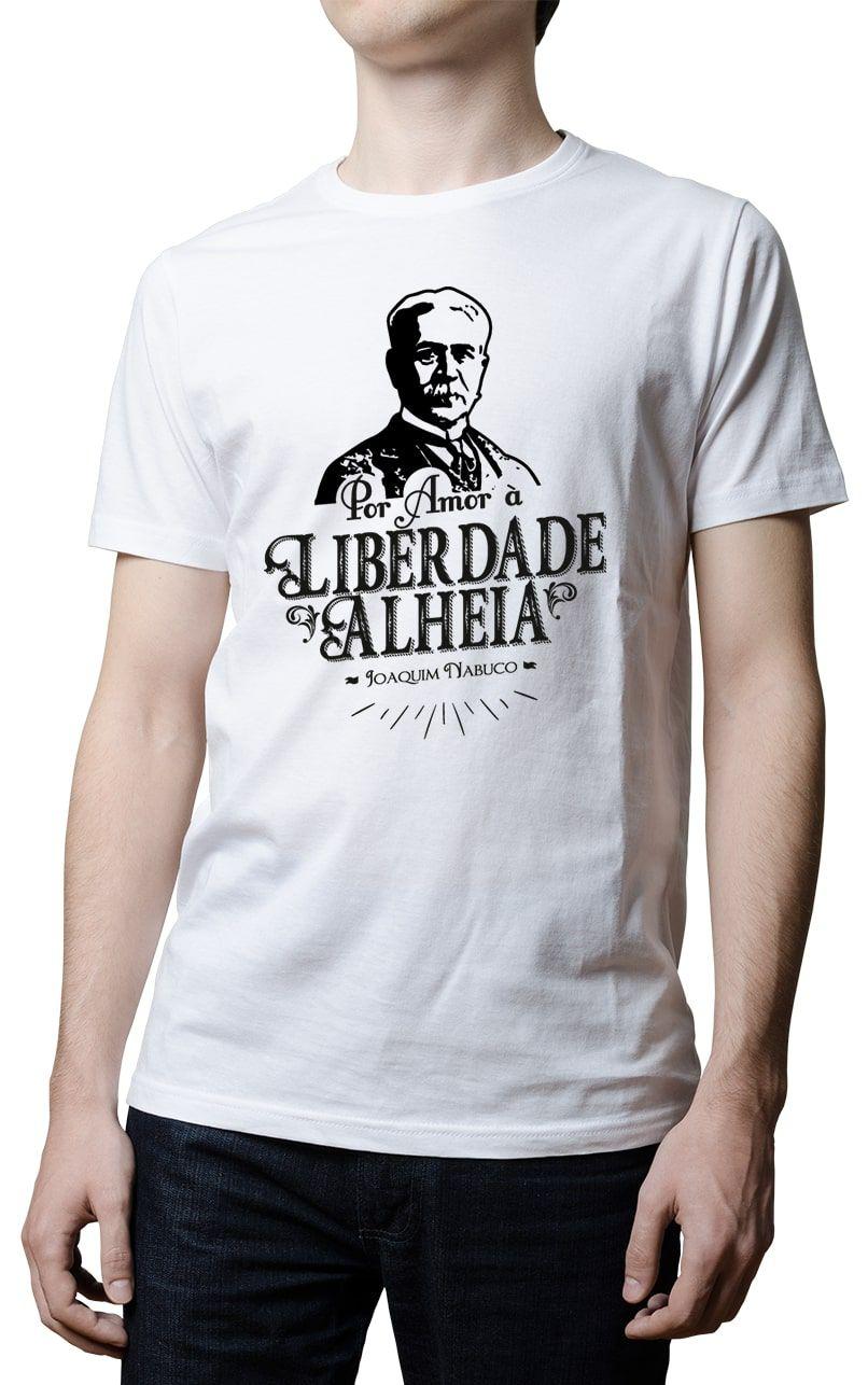 Camiseta - Joaquim Nabuco - Amor à Liberdade Alheia