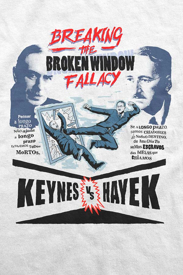 Camiseta - Keynes vs Hayek: Breaking the Broken Window Fallacy